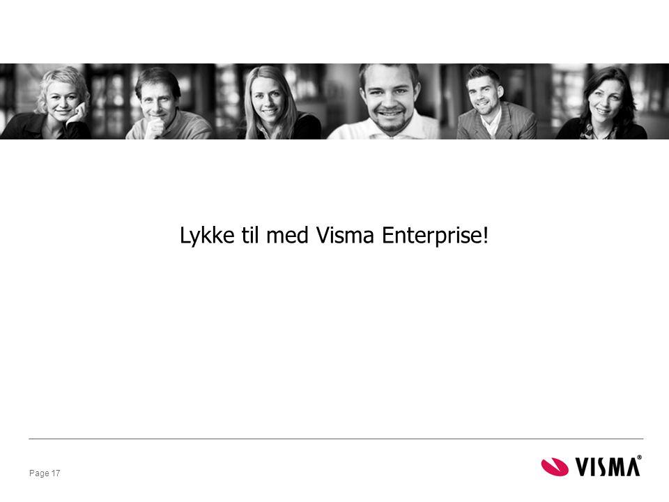 Page 17 Lykke til med Visma Enterprise!