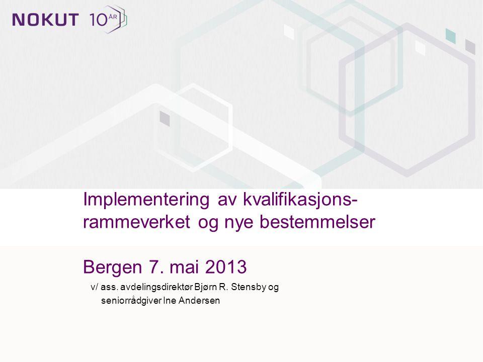 Implementering av kvalifikasjons- rammeverket og nye bestemmelser Bergen 7.