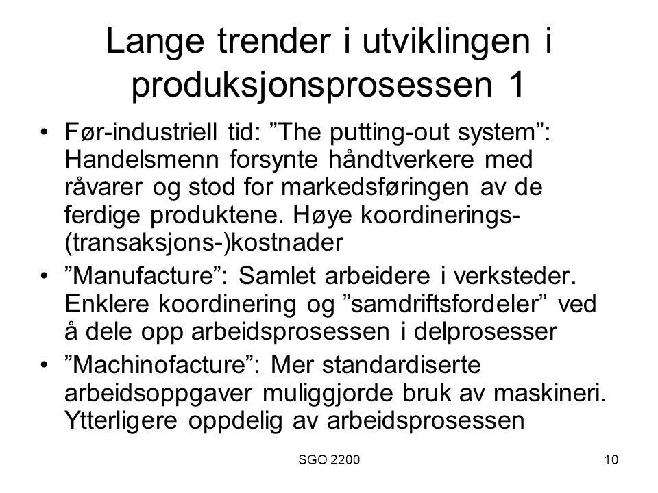 """SGO 220010 Lange trender i utviklingen i produksjonsprosessen 1 •Før-industriell tid: """"The putting-out system"""": Handelsmenn forsynte håndtverkere med"""