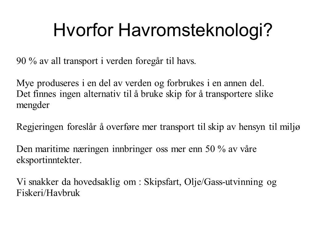 Hvorfor Havromsteknologi.90 % av all transport i verden foregår til havs.