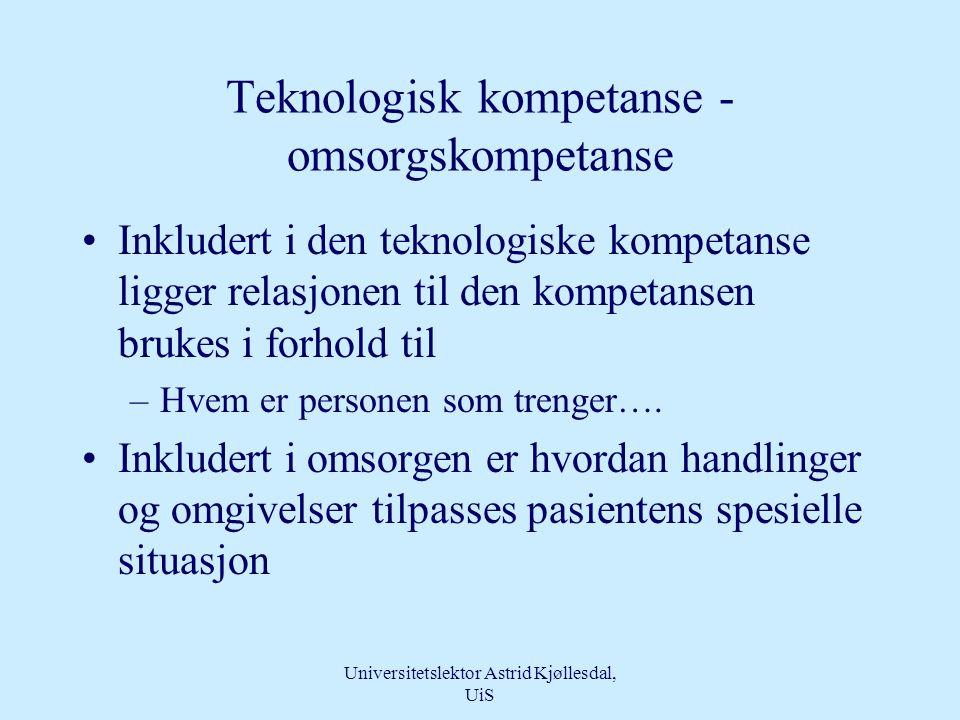 Universitetslektor Astrid Kjøllesdal, UiS Kompetanse er •beskrevet som å ha relevant kunnskap, ferdigheter, energi, motivasjon, vurderingsevne og erfa
