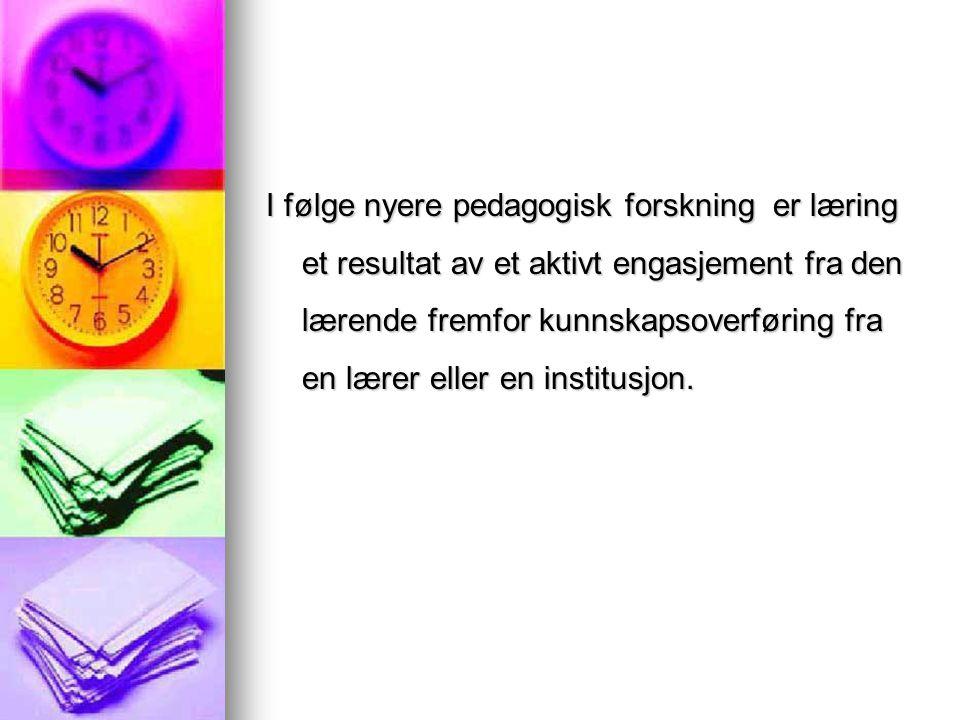 I følge nyere pedagogisk forskning er læring et resultat av et aktivt engasjement fra den lærende fremfor kunnskapsoverføring fra en lærer eller en in