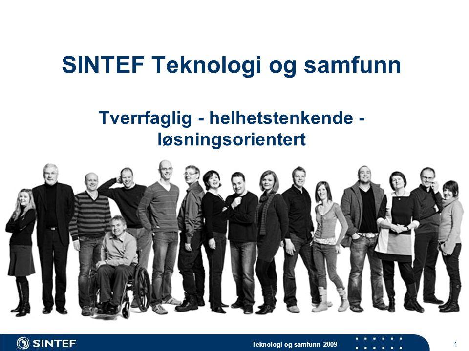 Teknologi og samfunn 2009 1 SINTEF Teknologi og samfunn Tverrfaglig - helhetstenkende - løsningsorientert