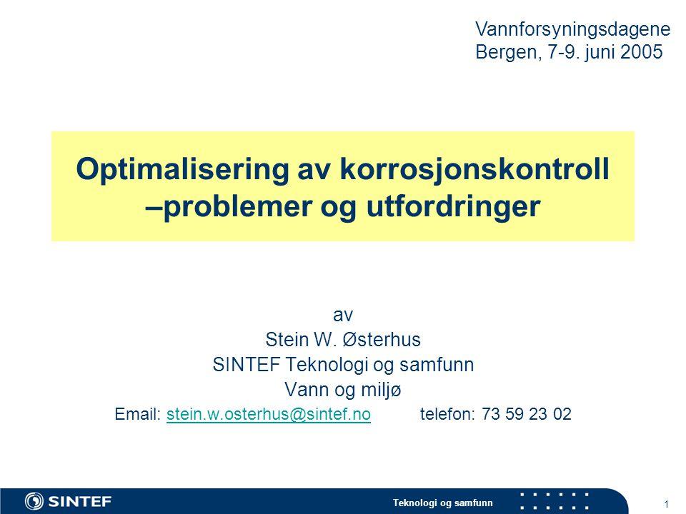Teknologi og samfunn 12 Bakgrunn  Tilsynelatende forskjeller i Svenske og Norske forskningsresultater på jernkorrosjon.