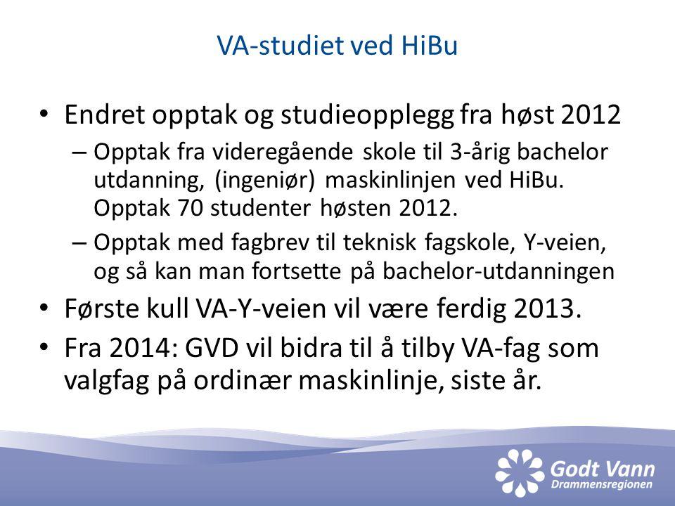 VA-studiet ved HiBu • Endret opptak og studieopplegg fra høst 2012 – Opptak fra videregående skole til 3-årig bachelor utdanning, (ingeniør) maskinlinjen ved HiBu.