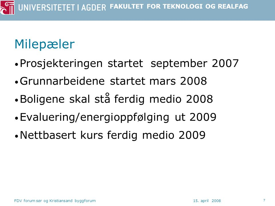 FAKULTET FOR TEKNOLOGI OG REALFAG 15. april 2008FDV forum sør og Kristiansand byggforum 28