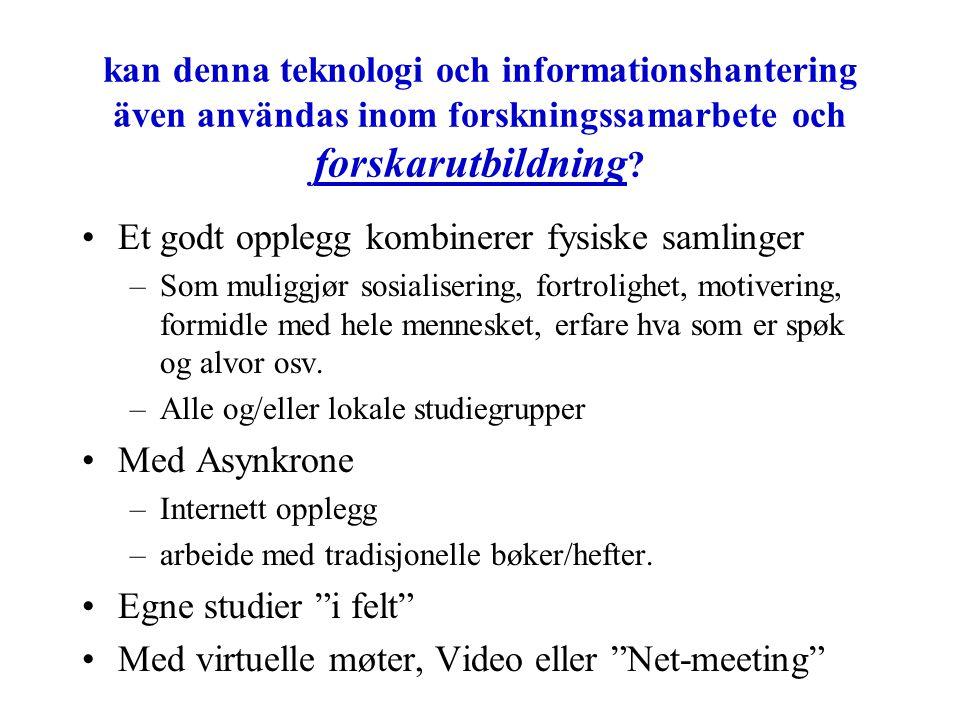 kan denna teknologi och informationshantering även användas inom forskningssamarbete och forskarutbildning .