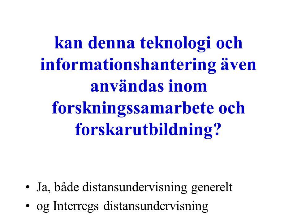 kan denna teknologi och informationshantering även användas inom forskningssamarbete och forskarutbildning.