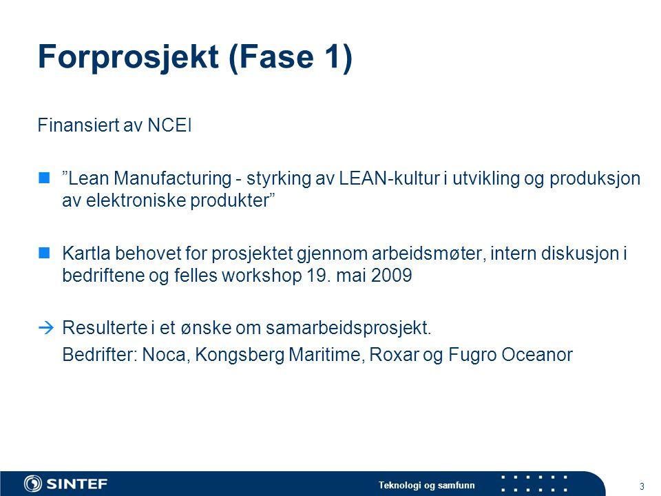 """Teknologi og samfunn Forprosjekt (Fase 1) Finansiert av NCEI  """"Lean Manufacturing - styrking av LEAN-kultur i utvikling og produksjon av elektroniske"""
