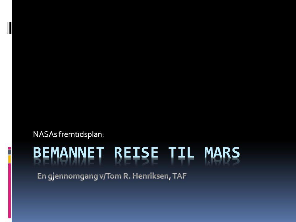 Risiko for feil  Grundig uttesting først på ISS  Bruk av reiser til Månen:  Habitat  Rovere  Boreutstyr  Strømforsyning  Fartøy for oppstigning og nedstigning  etc.