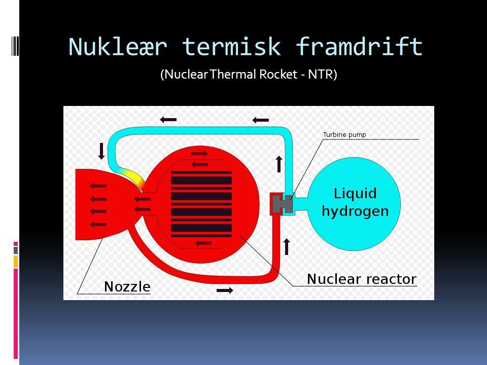 Nukleær termisk framdrift (Nuclear Thermal Rocket - NTR)