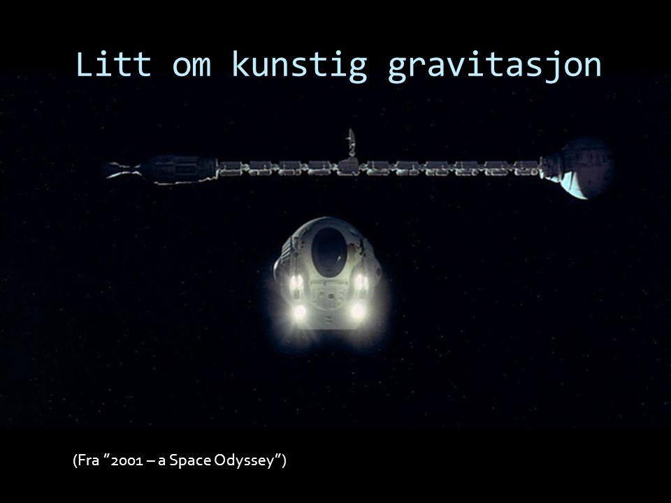"""Litt om kunstig gravitasjon (Fra """"2001 – a Space Odyssey"""")"""
