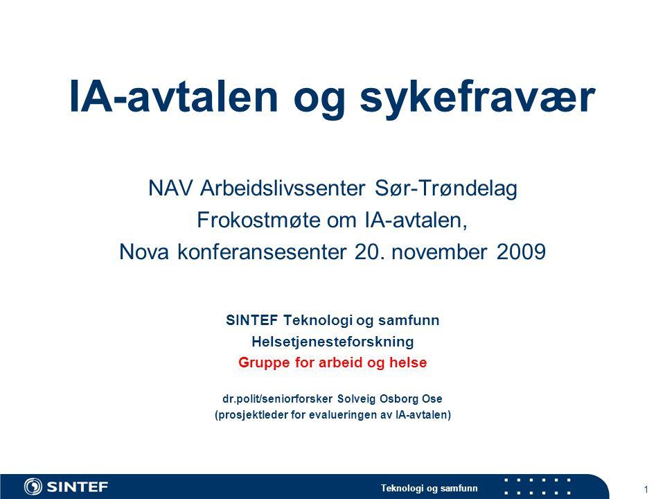 Teknologi og samfunn Sykefravær og ledighet (2001-2009) – avvik fra gjennomsnitt 22