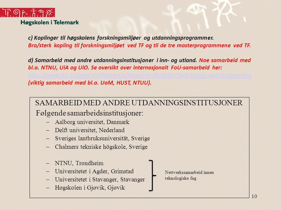 10 c) Koplinger til høgskolens forskningsmiljøer og utdanningsprogrammer.