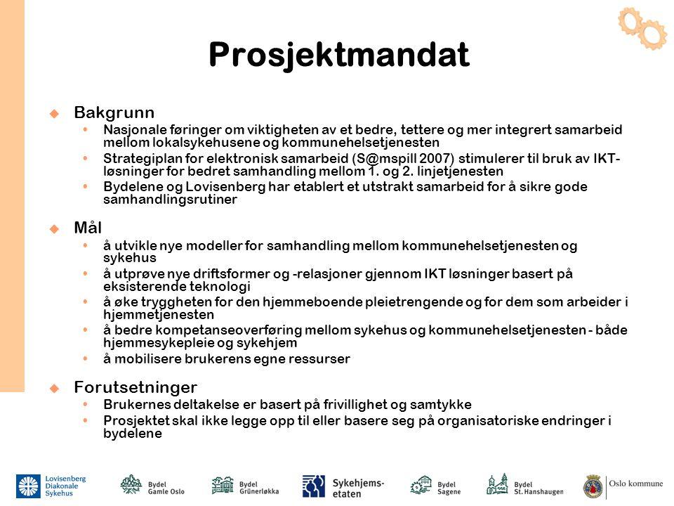 Prosjektmandat  Bakgrunn  Nasjonale føringer om viktigheten av et bedre, tettere og mer integrert samarbeid mellom lokalsykehusene og kommunehelsetj
