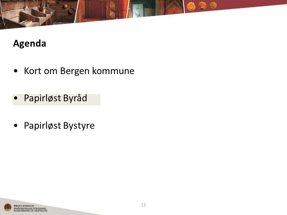 13 Agenda •Kort om Bergen kommune •Papirløst Byråd •Papirløst Bystyre