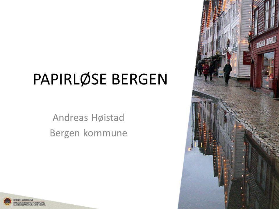 PAPIRLØSE BERGEN Andreas Høistad Bergen kommune