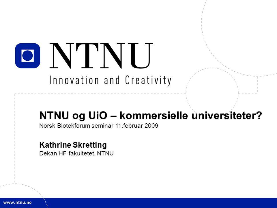 1 NTNU og UiO – kommersielle universiteter.