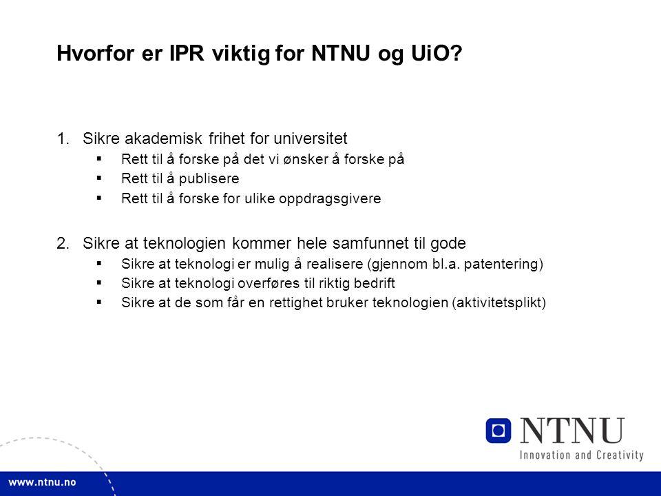 Hvorfor er IPR viktig for NTNU og UiO.