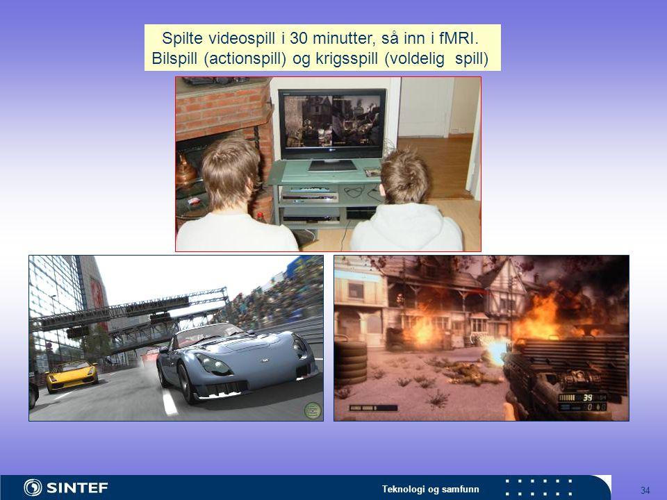 Teknologi og samfunn 34 Spilte videospill i 30 minutter, så inn i fMRI. Bilspill (actionspill) og krigsspill (voldelig spill)