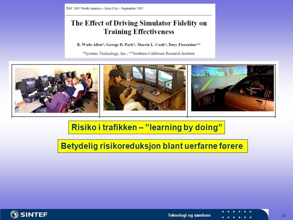 Teknologi og samfunn 40 Risiko i trafikken – learning by doing Betydelig risikoreduksjon blant uerfarne førere