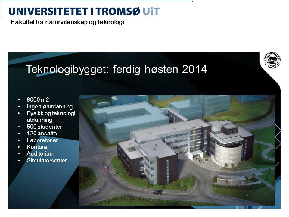 Teknologibygget: ferdig høsten 2014 •8000 m2 •Ingeniørutdanning •Fysikk og teknologi utdanning •500 studenter •120 ansatte •Laboratorier •Kontorer •Au