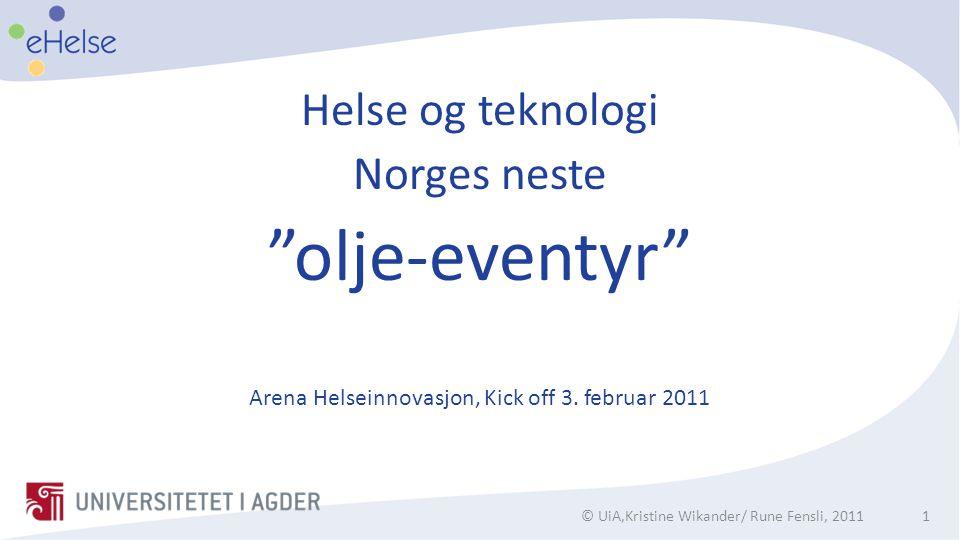 """Helse og teknologi Norges neste """"olje-eventyr"""" © UiA,Kristine Wikander/ Rune Fensli, 20111 Arena Helseinnovasjon, Kick off 3. februar 2011"""