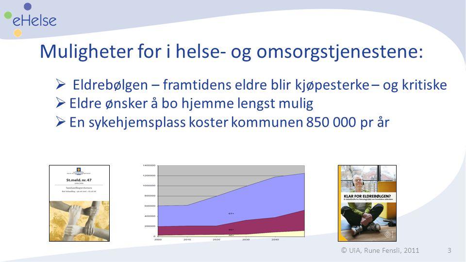 Muligheter for i helse- og omsorgstjenestene: © UiA, Rune Fensli, 20113  Eldrebølgen – framtidens eldre blir kjøpesterke – og kritiske  Eldre ønsker