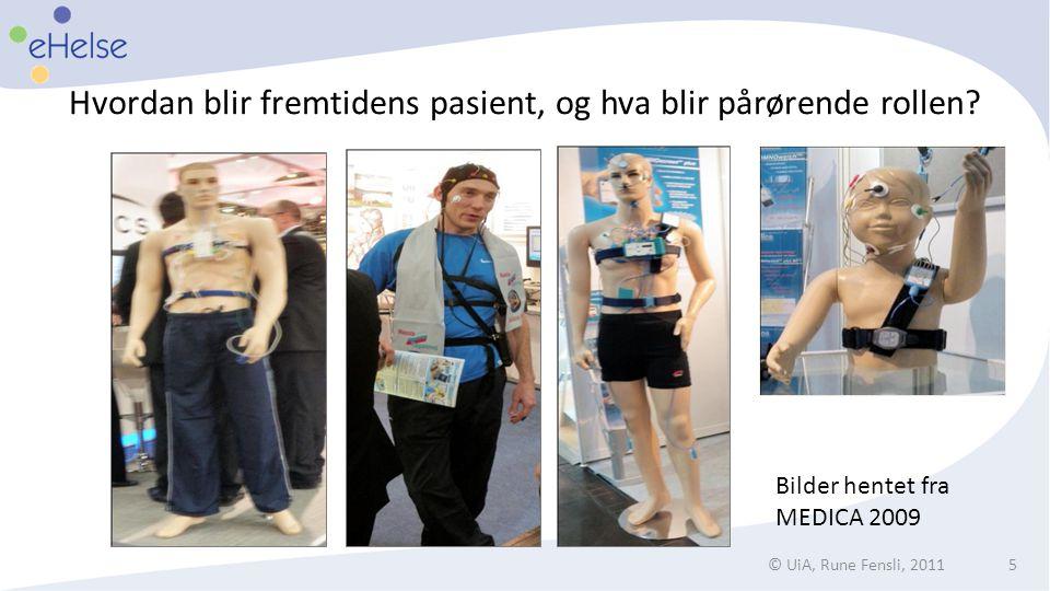Hvordan blir fremtidens pasient, og hva blir pårørende rollen? © UiA, Rune Fensli, 20115 Bilder hentet fra MEDICA 2009