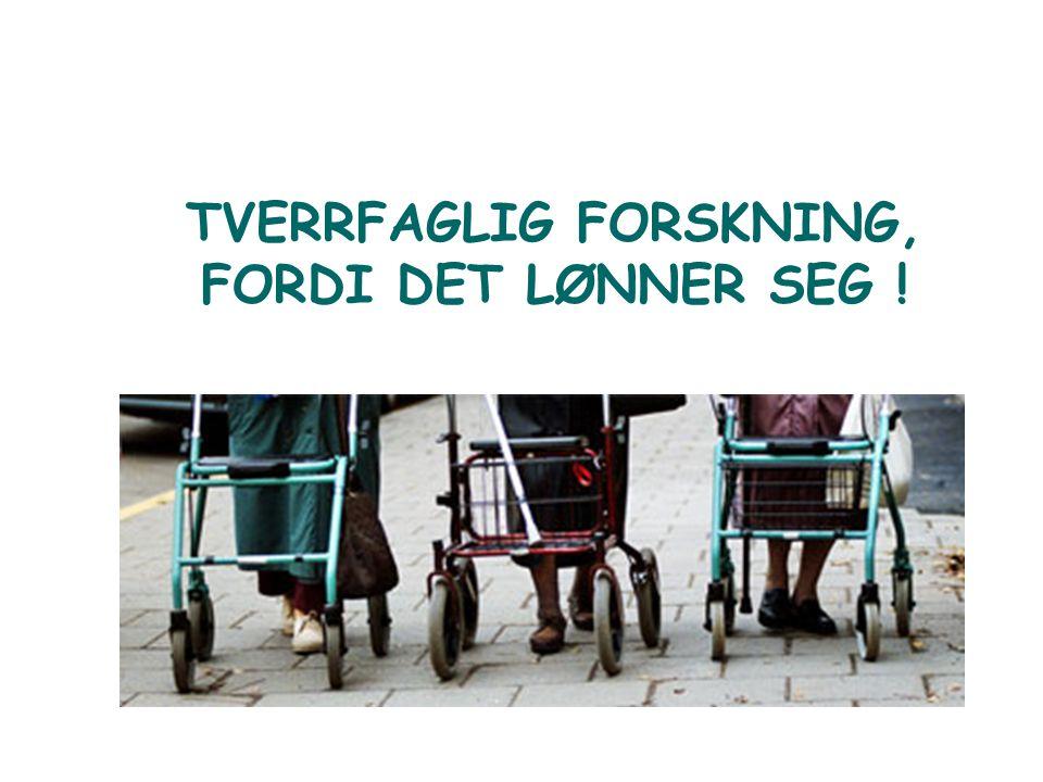 TVERRFAGLIG FORSKNING, FORDI DET LØNNER SEG !