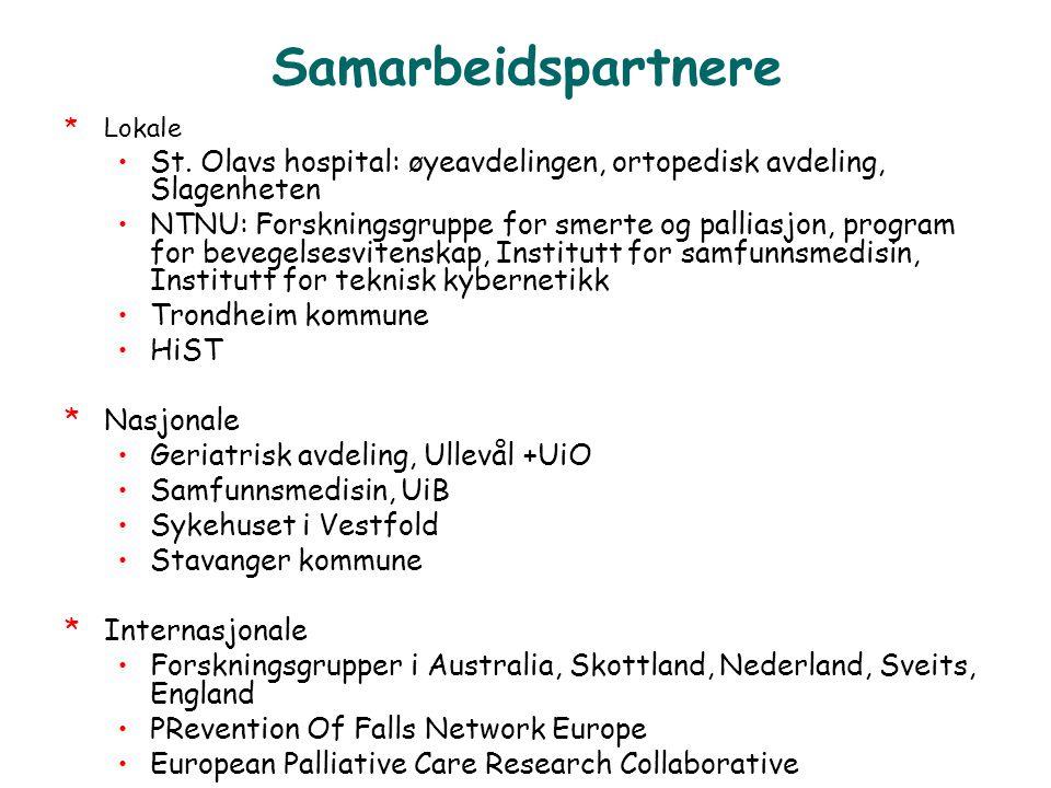 Samarbeidspartnere *Lokale •St. Olavs hospital: øyeavdelingen, ortopedisk avdeling, Slagenheten •NTNU: Forskningsgruppe for smerte og palliasjon, prog