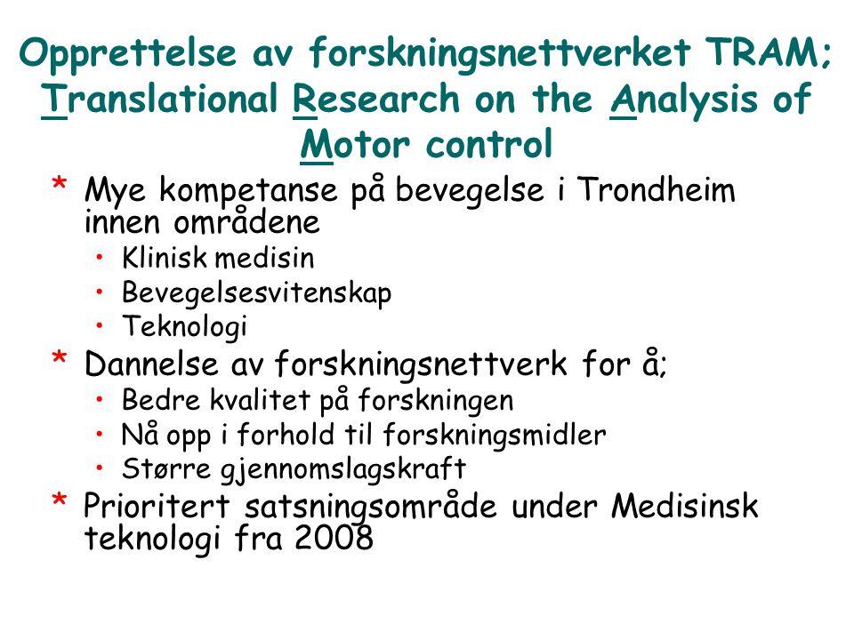 Opprettelse av forskningsnettverket TRAM; Translational Research on the Analysis of Motor control *Mye kompetanse på bevegelse i Trondheim innen områd