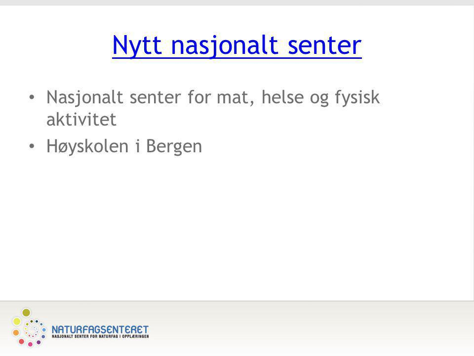 Nytt nasjonalt senter • Nasjonalt senter for mat, helse og fysisk aktivitet • Høyskolen i Bergen