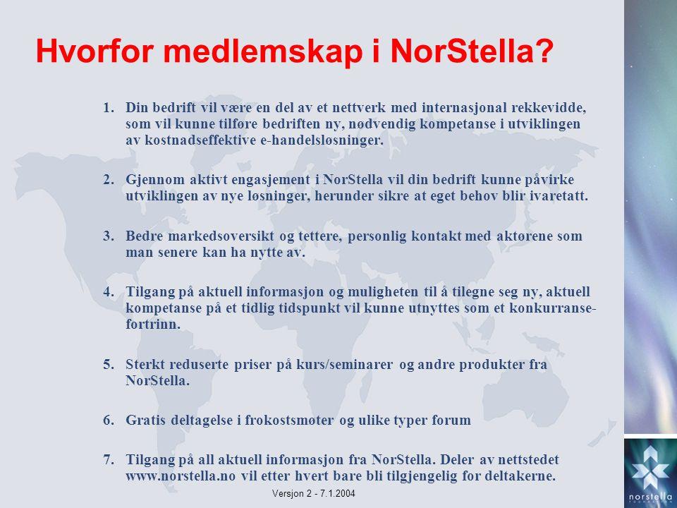 Versjon 2 - 7.1.2004 Hvorfor medlemskap i NorStella.