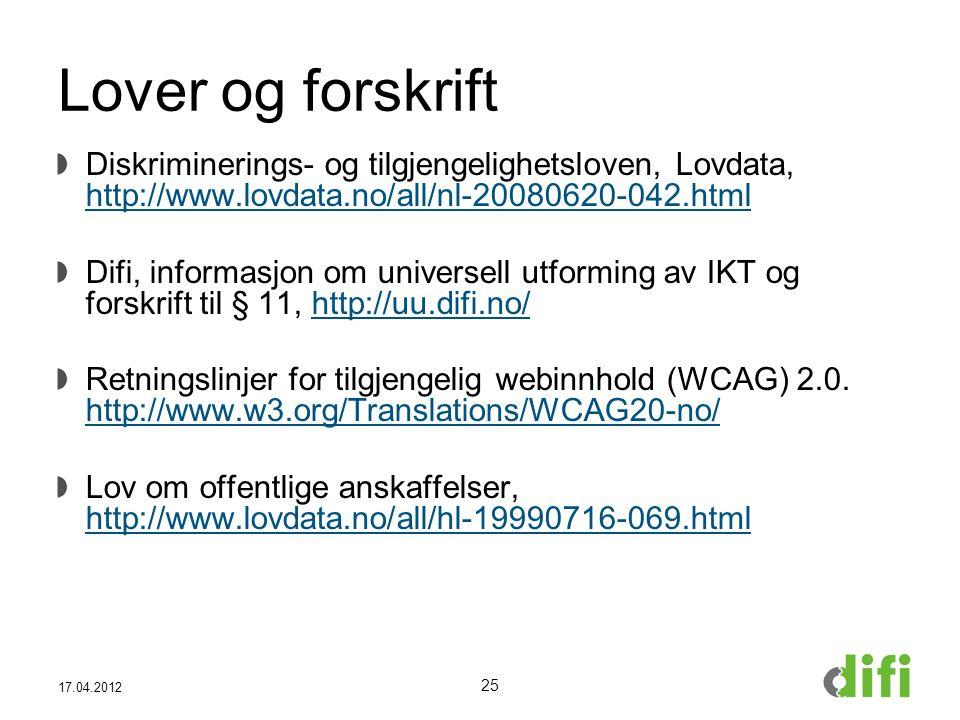 Lover og forskrift Diskriminerings- og tilgjengelighetsloven, Lovdata, http://www.lovdata.no/all/nl-20080620-042.html http://www.lovdata.no/all/nl-20080620-042.html Difi, informasjon om universell utforming av IKT og forskrift til § 11, http://uu.difi.no/http://uu.difi.no/ Retningslinjer for tilgjengelig webinnhold (WCAG) 2.0.