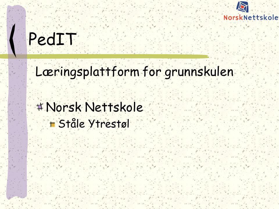 PedIT Læringsplattform for grunnskulen Norsk Nettskole Ståle Ytrestøl