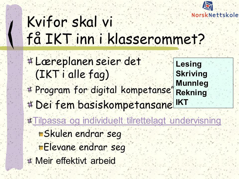 Kvifor skal vi få IKT inn i klasserommet.