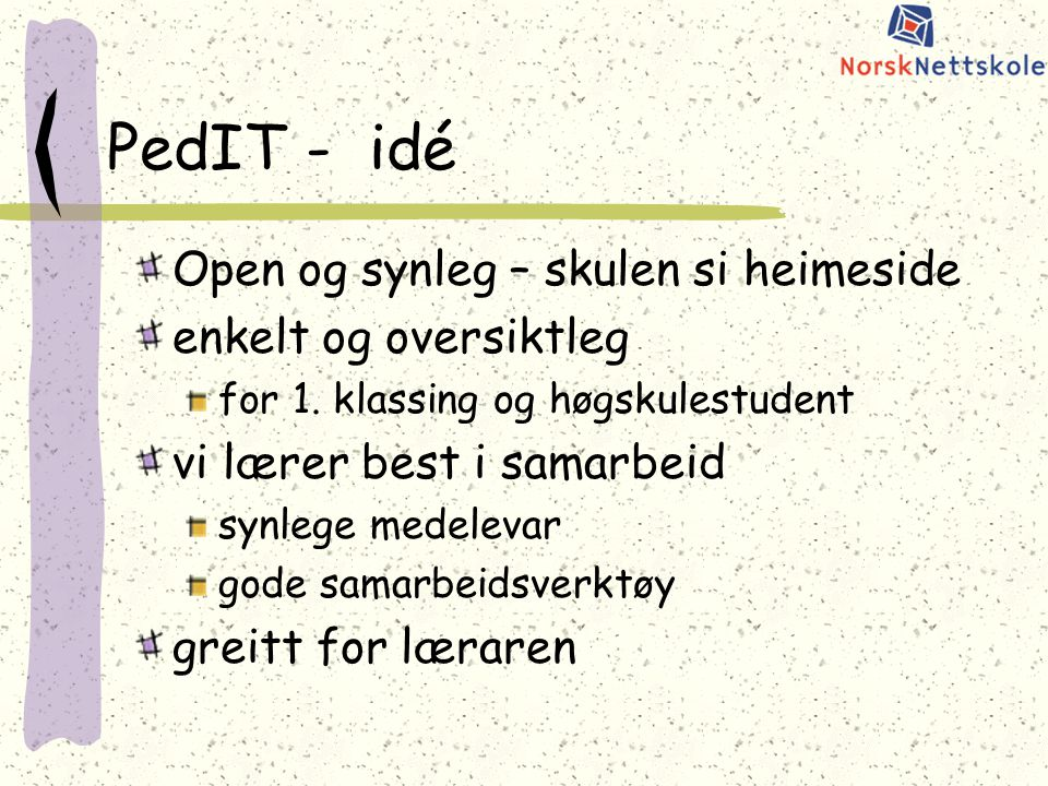 PedIT - idé Open og synleg – skulen si heimeside enkelt og oversiktleg for 1.