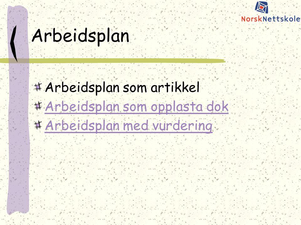 Arbeidsplan Arbeidsplan som artikkel Arbeidsplan som opplasta dok Arbeidsplan med vurdering