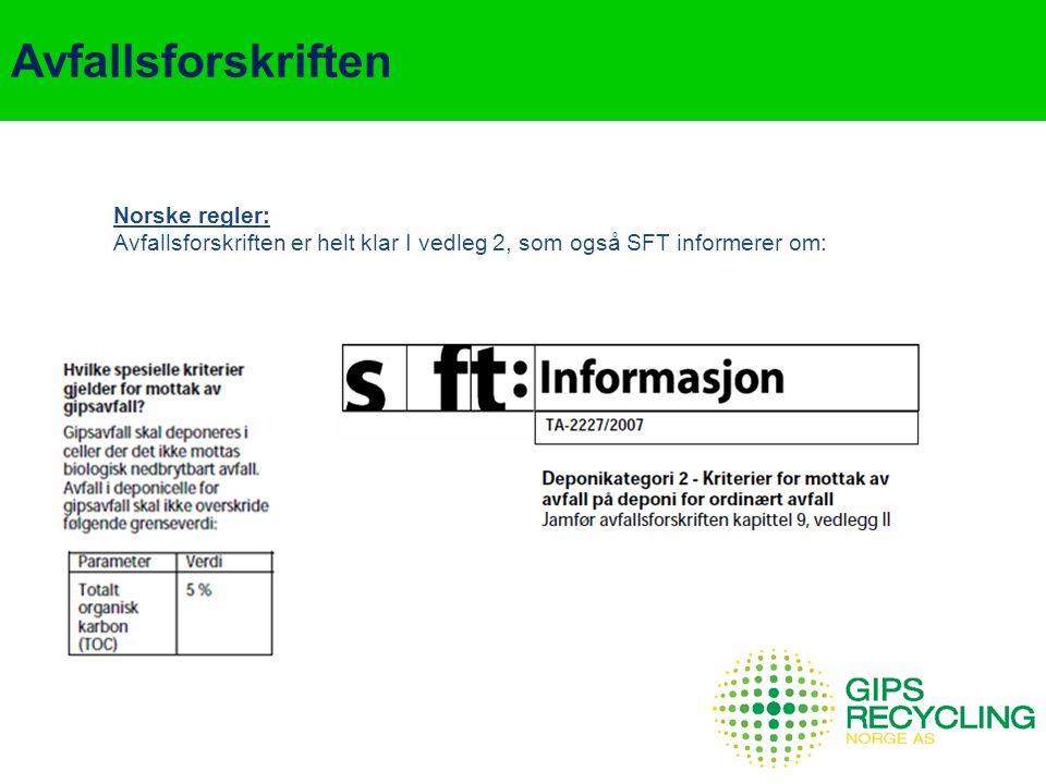 Avfallsforskriften Norske regler: Avfallsforskriften er helt klar I vedleg 2, som også SFT informerer om: