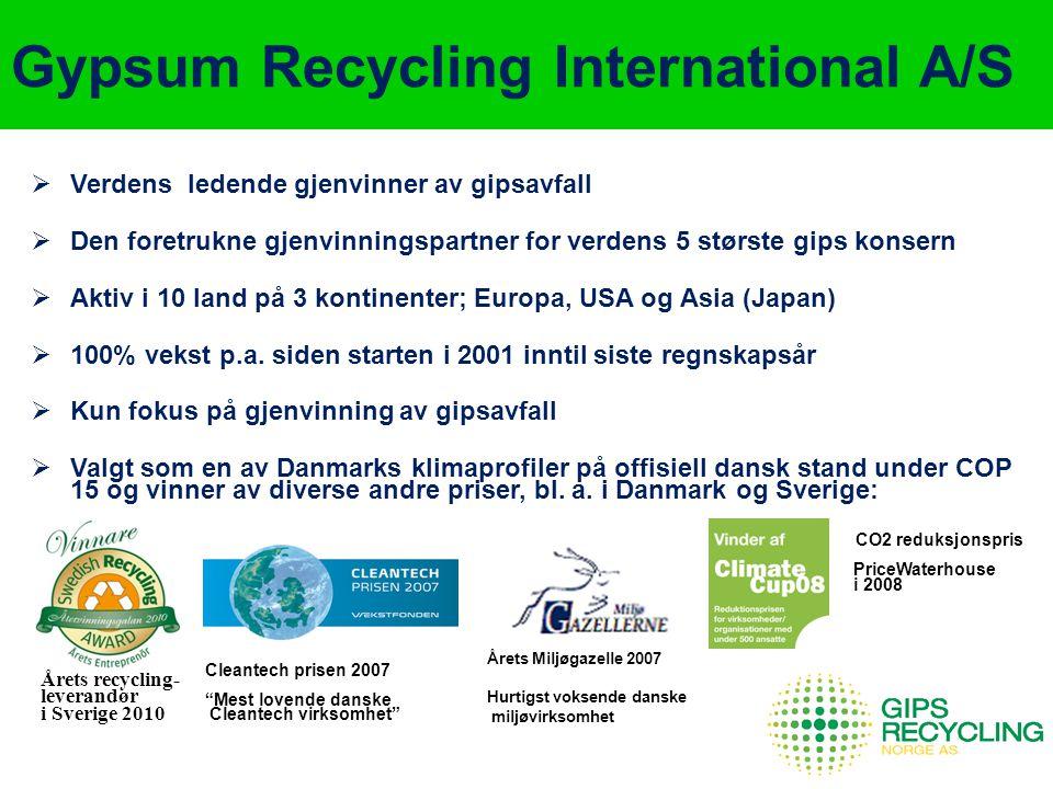 Gypsum Recycling International A/S  Verdens ledende gjenvinner av gipsavfall  Den foretrukne gjenvinningspartner for verdens 5 største gips konsern