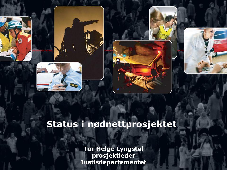 Status i nødnettprosjektet Tor Helge Lyngstøl prosjektleder Justisdepartementet
