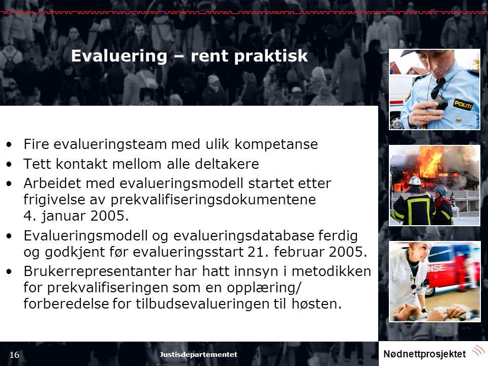 Nødnettprosjektet 16 Justisdepartementet Evaluering – rent praktisk •Fire evalueringsteam med ulik kompetanse •Tett kontakt mellom alle deltakere •Arb