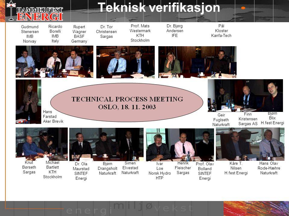 Teknisk verifikasjon Gudmund Stenersen IMB Norway Ricardo Borelli IMB Italy Hans Farstad Aker Brevik Dr. Tor Christensen Sargas Rupert Wagner BASF Ger