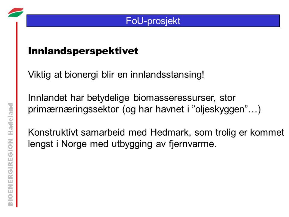 BIOENERGIREGION Hadeland FoU-prosjekt Innlandsperspektivet Viktig at bionergi blir en innlandsstansing! Innlandet har betydelige biomasseressurser, st