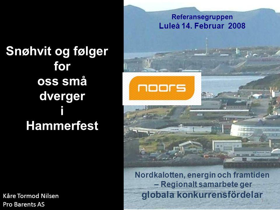 1 Snøhvit og følger for oss små dverger i Hammerfest Referansegruppen Luleå 14.