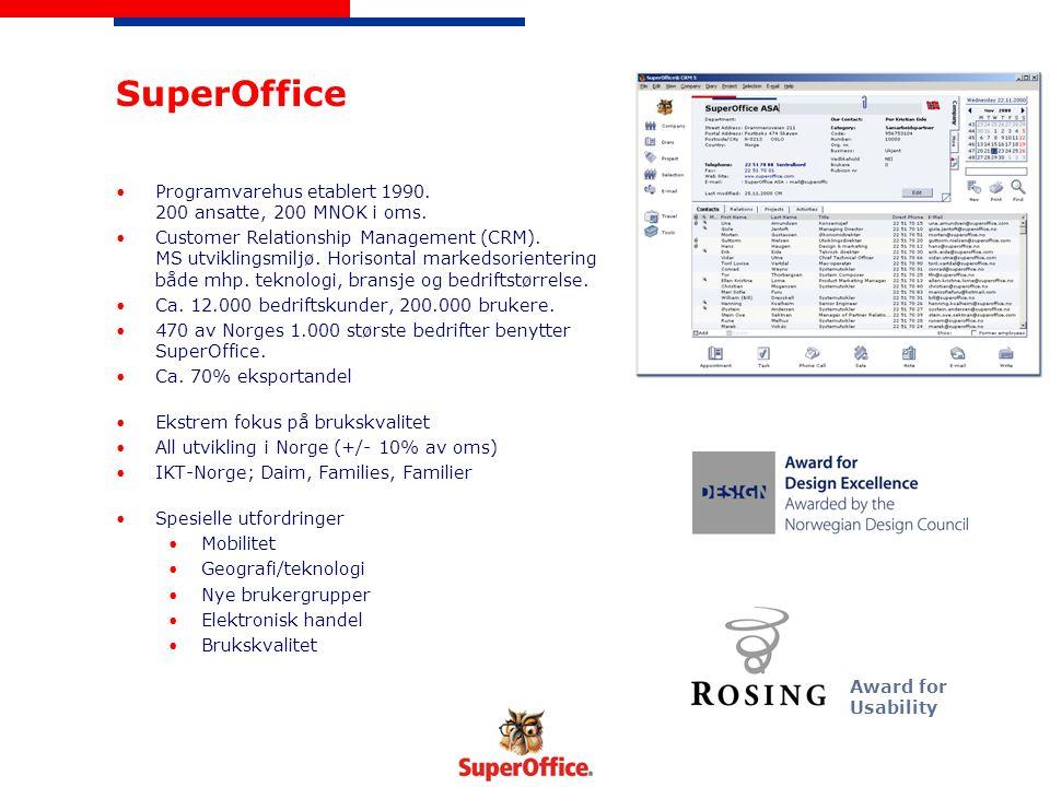 SuperOffice •Programvarehus etablert 1990. 200 ansatte, 200 MNOK i oms.