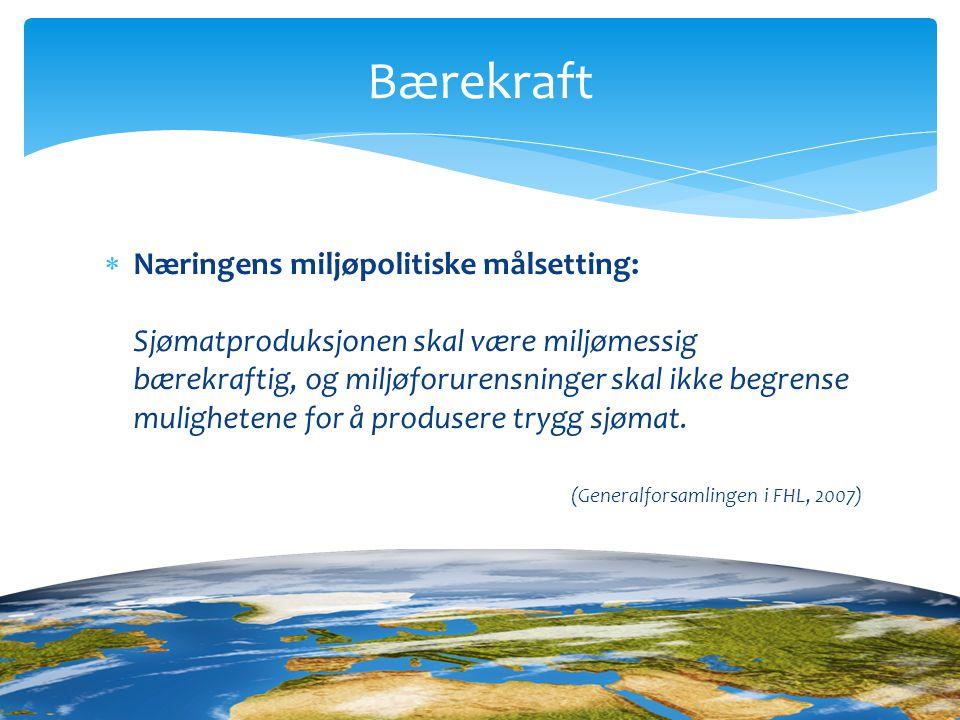  Næringens miljøpolitiske målsetting: Sjømatproduksjonen skal være miljømessig bærekraftig, og miljøforurensninger skal ikke begrense mulighetene for