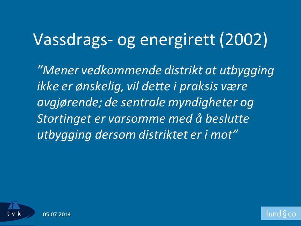 """Vassdrags- og energirett (2002) """"Mener vedkommende distrikt at utbygging ikke er ønskelig, vil dette i praksis være avgjørende; de sentrale myndighete"""