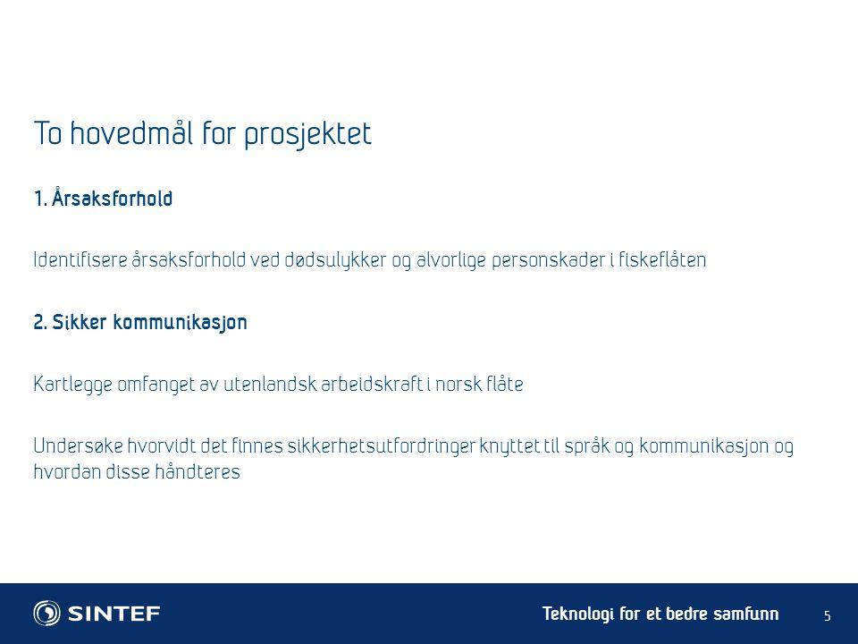 Teknologi for et bedre samfunn To hovedmål for prosjektet 5 1.